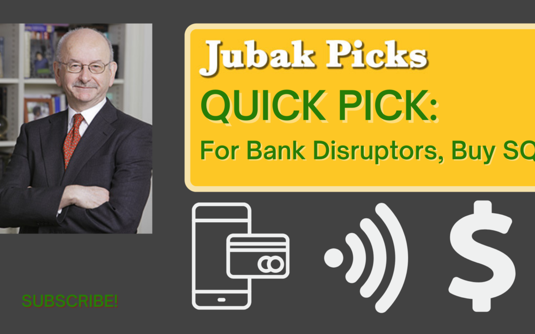 Watch my new YouTube video: QuickPick–For bank disruptors, buy Square
