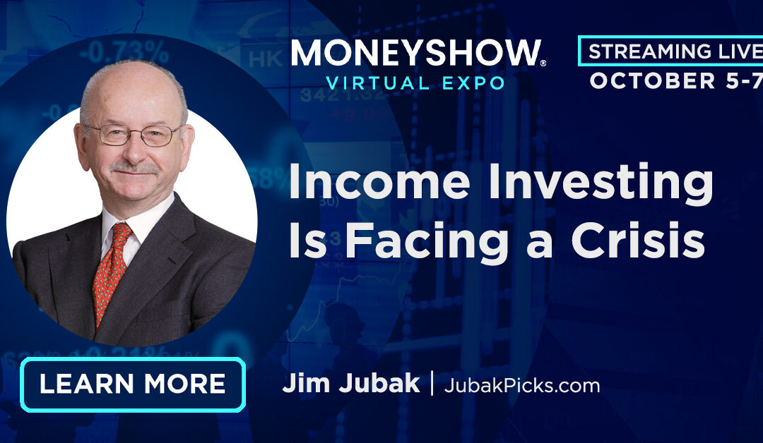 Join me (virtually) at the MoneyShow (free) on line on Wednesday, October 6 at 10:50 a.m. ET